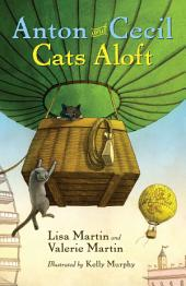 Anton and Cecil, Book 3: Cats Aloft