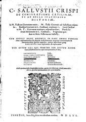 C. Sallvstii Crispi De Conivratione Catilinae, Et De Bello Ivgvrthino Historiae: in M. Tullium Ciceronem oratio. ...