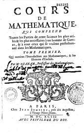 Cours de Mathematique: qui comprend toutes les Parties de cette Science les plus utiles & les plus necessaires à un homme de Guerre, & à tous ceux qui se veulent perfectionner dans les Mathematiques, Volume6