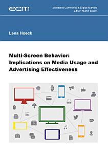 Multi Screen Behavior  Implications on Media Usage and Advertising Effectiveness PDF