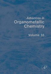 Advances in Organometallic Chemistry: Volume 55