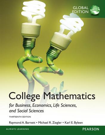 College Mathematics for Business  Economics  Life Sciences and Social Sciences  Global Edition PDF