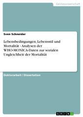 Lebensbedingungen, Lebensstil und Mortalität - Analysen der WHO-MONICA-Daten zur sozialen Ungleichheit der Mortalität