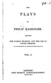 Plays: Adapted for Family Reading, and the Use of Young Persons, by the Omission of Objectionable Passages, Volume 1