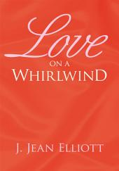 Love On A Whirlwind