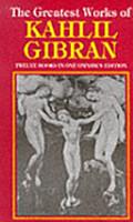 The Greatest Works Of Kahlil Gibran PDF
