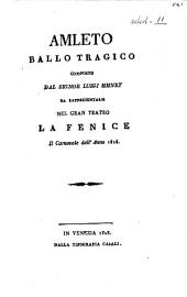 Amleto ballo tragico composto dal signor Luigi HHnry [!] da rappresentarsi nel gran teatro La Fenice il Carnovale dell'anno 1828
