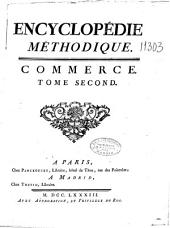 Encyclopédie méthodique: Commerce. Tome second, Volume 2,Partie 1