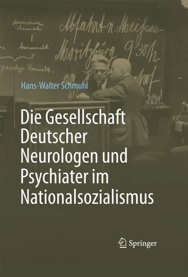 Die Gesellschaft Deutscher Neurologen und Psychiater im Nationalsozialismus PDF