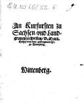 An Kurfursten zu Sachsen vnd Landgrauen zu Hessen D. Mart. Luther von dem gefangenen H. zu Brunswig