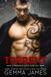 Torrent (Condemned #1 - Dark Romance)