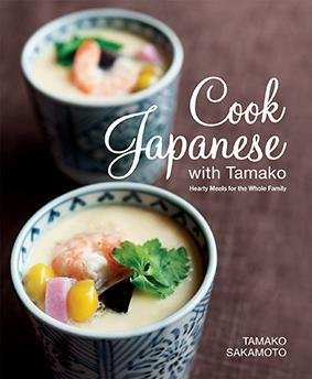 Cook Japanese with Tamako  Hearty Meals for the Whole Family
