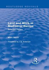 Land and Work in Mediaeval Europe (Routledge Revivals): Selected Papers