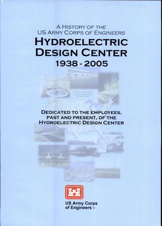 A History of the US Army Corps of Engineers Hydroelectric Design Center  1938 2005 PDF