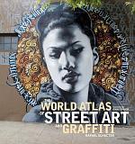 The World Atlas of Street Art and Graffiti
