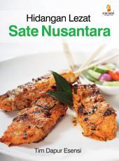 Hidangan Lezat: Sate Nusantara