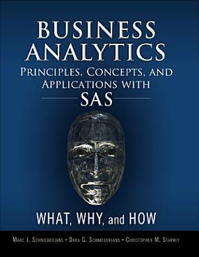Business Analytics Principles  Concepts  and Applications with SAS PDF