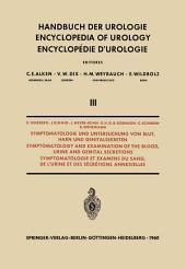 Symptomatologie und Untersuchung von Blut, Harn und Genitalsekreten / Symptomatology and Examination of the Blood, Urine and Genital Secretions