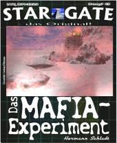 STAR GATE 013: Das MAFIA-Experiment: Nicht nur ihre Vergangenheit ist kriminell!