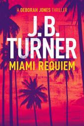 Miami Requiem – A Deborah Jones Crime Thriller