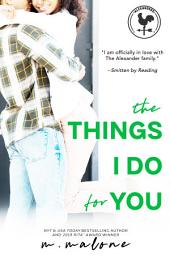 The Things I Do for You (Contemporary Romance, New Adult)