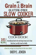 My Grain and Brain Gluten Free Slow Cooker Cookbook Book