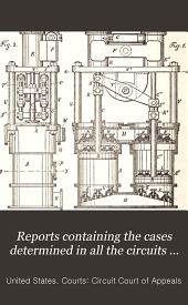 Reports Containing the Cases Determined in All the Circuits from the Organization of the Courts: Fully Reported with Numerous Annotations ..., Volume 91