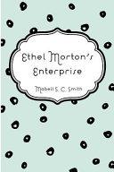 Ethel Morton's Enterprise