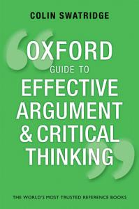 Oxford Guide to Effective Argument and Critical Thinking Book