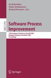 Software Process Improvement: 12th European Conference, EuroSPI 2005, Budapest, Hungary, November 9-11, 2005, Proceedings