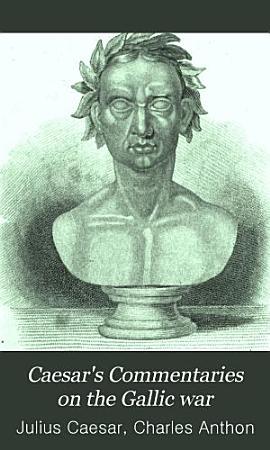 Caesar s Commentaries on the Gallic War PDF