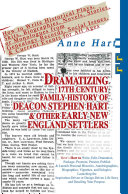 Dramatizing 17th Century Family History of Deacon Stephen Hart & Other Early New England Settlers