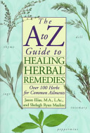 The A to Z Guide to Healing Herbal Remedies PDF