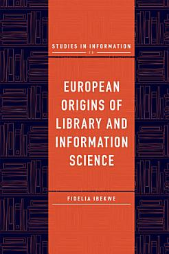 European Origins of Library and Information Science PDF