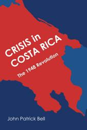 Crisis in Costa Rica: The 1948 Revolution