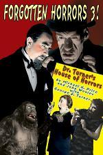 Forgotten Horrors 3: Dr. Turner's House of Horrors