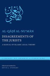 Disagreements of the Jurists: A Manual of Islamic Legal Theory