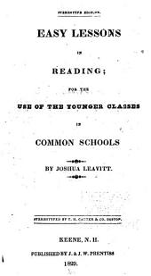 Easy Lessons in Reading: For the Use of the Younger Classes in Common Schools