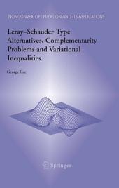 Leray–Schauder Type Alternatives, Complementarity Problems and Variational Inequalities
