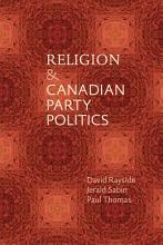 Religion and Canadian Party Politics PDF