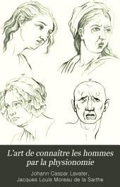 L'art de connaître les hommes par la physionomie: Volume5