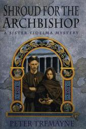 Shroud for the Archbishop: A Sister Fidelma Mystery