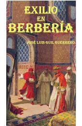 Exilio en Berbería: El largo peregrinaje de Boabdil desde Lucena hasta Fez, pasando por las Alpujarras