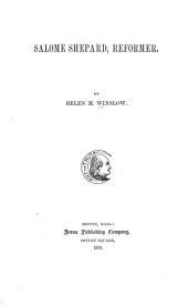 Salome Shepard: Reformer