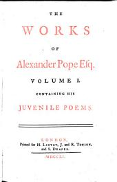 THE WORKS OF Alexander Pope Esq. In Nine Volumes Complete. WITH HIS LAST CORRECTIONS, ADDITIONS, AND IMPROVEMENTS; As They Were Delivered to the EDITOR a Little Before His Death : TOGETHER WITH THE COMMENTARIES and NOTES OF Mr. WARBURTON
