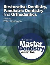 Master Dentistry E-Book: Volume 2: Restorative Dentistry, Paediatric Dentistry and Orthodontics, Edition 3