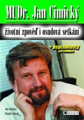 MUDr. Jan Cimický – životní zpověď i osudová setkání: životní zpověď i osudová setkání