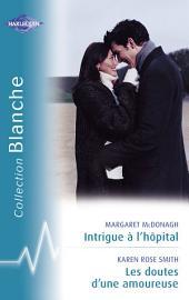 Intrigue à l'hôpital - Les doutes d'une amoureuse (Harlequin Blanche)