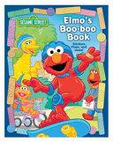 Sesame Street Elmo   s Boo Boo Book