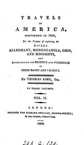 Travels in America performed in 1806: for the purpose of exploring the rivers Alleghany, Monongahela, Ohio, and Mississippi, and ascertaining the produce and condition of their banks and vicinity, Volume 2